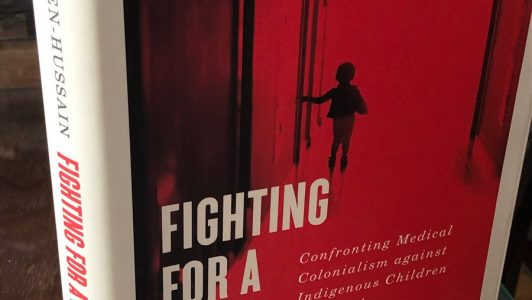 Book Review: Fighting for a Hand to Hold: Confronting Medical Colonialism against Indigenous Children in Canada by Dr. Samir Shaheen-Hussain